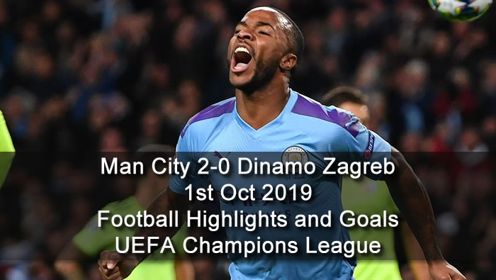 Man City 2-0 Dinamo Zagreb - 1st Oct 2019 - Football Highlights and Goals - UEFA Champions League