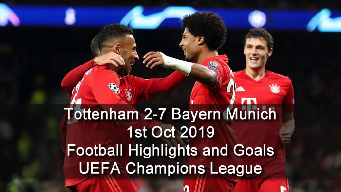 Tottenham 2-7 Bayern Munich - 1st Oct 2019 - Football Highlights and Goals - UEFA Champions League