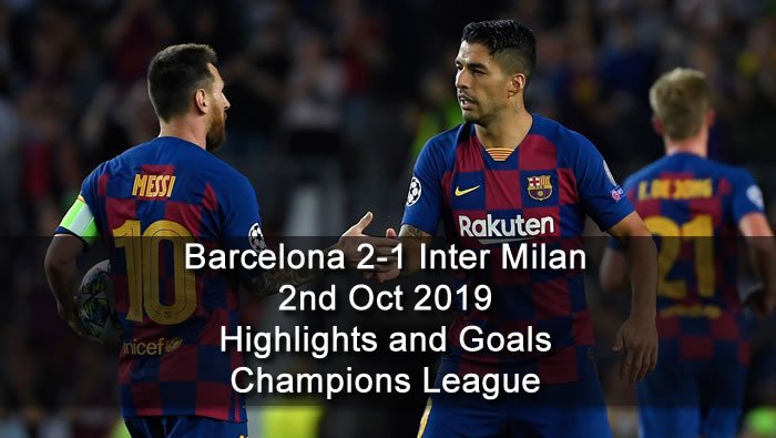 Barcelona 2-1 Inter Milan - 2nd Oct 2019 - Football Highlights and Goals - Champions League