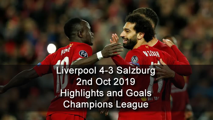 Liverpool 4-3 Salzburg - 2nd Oct 2019 - Football Highlights and Goals - Champions League