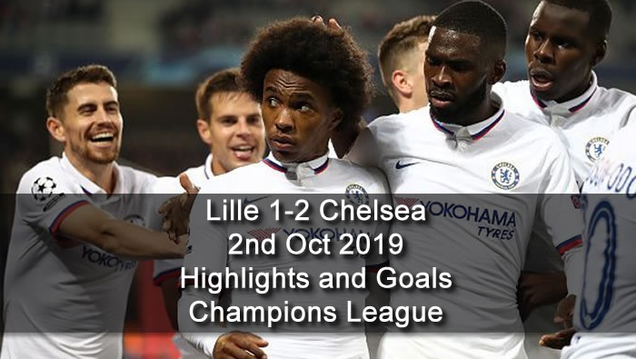 Lille 1-2 Chelsea - 2nd Oct 2019 - Football Highlights and Goals - Champions League