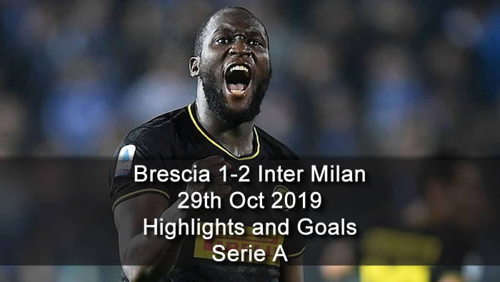 Brescia 1-2 Inter Milan - 29th Oct 2019 - Football Highlights and Goals - Serie A