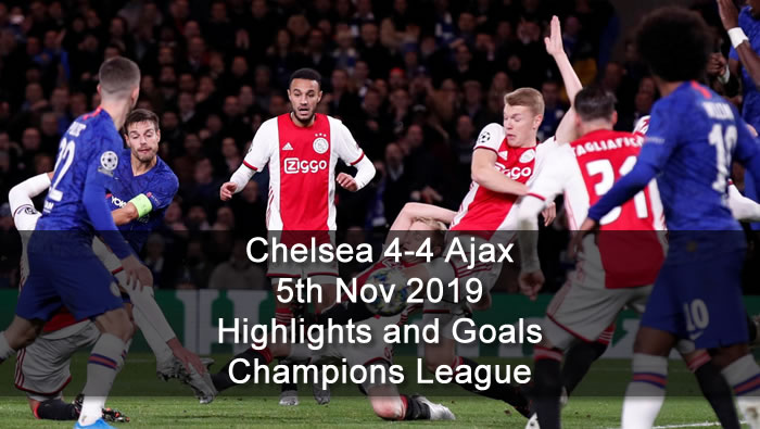 Chelsea 4-4 Ajax - 5th Nov 2019 - Football Highlights and Goals - Champions League