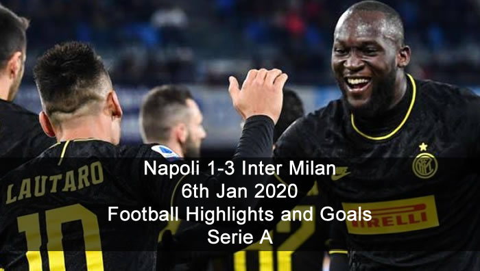Napoli 1-3 Inter Milan - 6th Jan 2020 - Football Highlights and Goals - Serie A