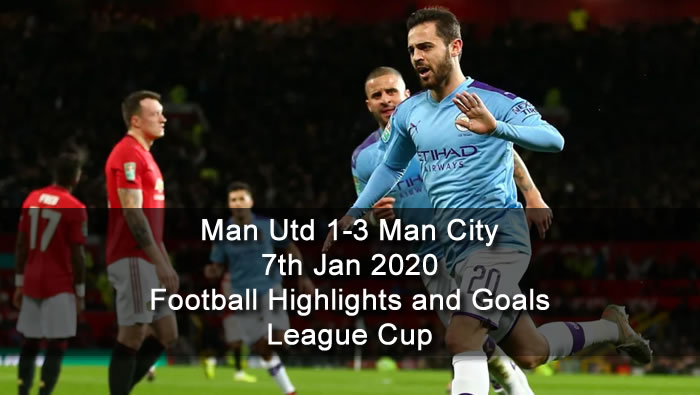 Man Utd 1-3 Man City - 7th Jan 2020 - Football Highlights and Goals - League Cup