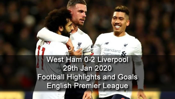 West Ham 0-2 Liverpool - 29th Jan 2020 - Football Highlights and Goals - English Premier League