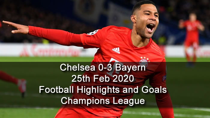 Chelsea 0-3 Bayern - 25th Feb 2020 - Football Highlights and Goals - Champions League