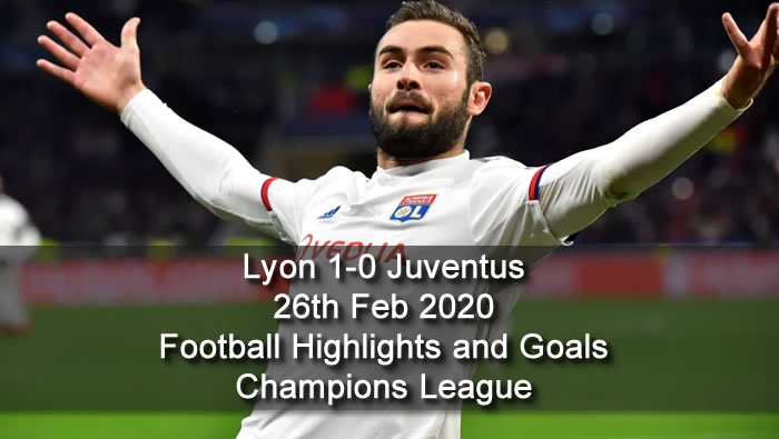 Lyon 1-0 Juventus - 26th Feb 2020 - Football Highlights and Goals - Champions League