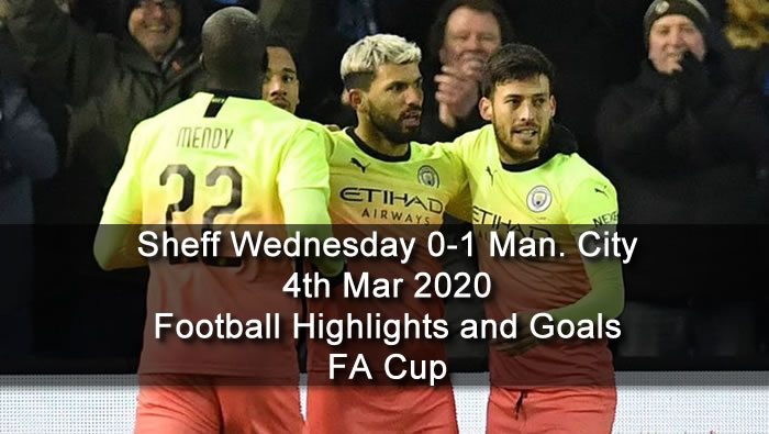 Sheff Wednesday 0-1 Man. City - 4th Mar 2020 - Football Highlights and Goals - FA Cup