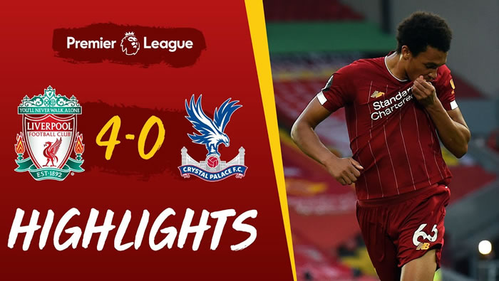 Liverpool 4-0 Crystal Palace - 24th Jun 2020 - Football Highlights and Goals - EPL