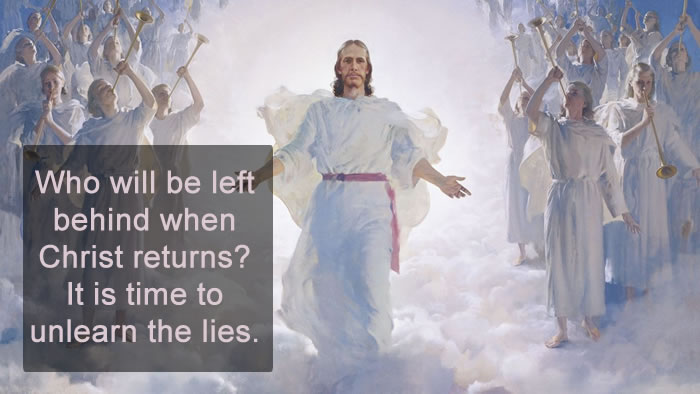 Who will be left behind when Christ returns? – It is time to unlearn the lies.