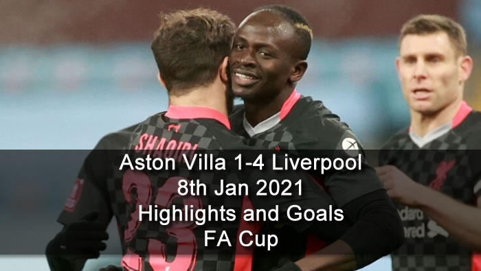 Aston Villa 1-4 Liverpool - 8th Jan 2021 - Football Highlights and Goals - FA Cup