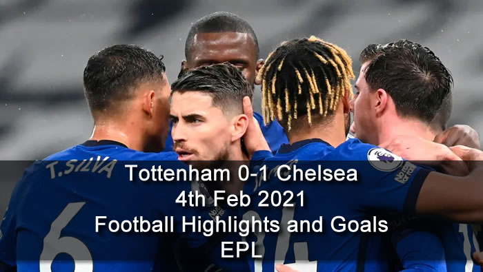 Tottenham 0-1 Chelsea - 4th Feb 2021 - Football Highlights and Goals - EPL
