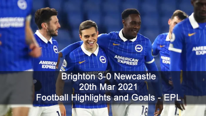 Brighton 3-0 Newcastle - 20th Mar 2021 - Football Highlights and Goals - EPL