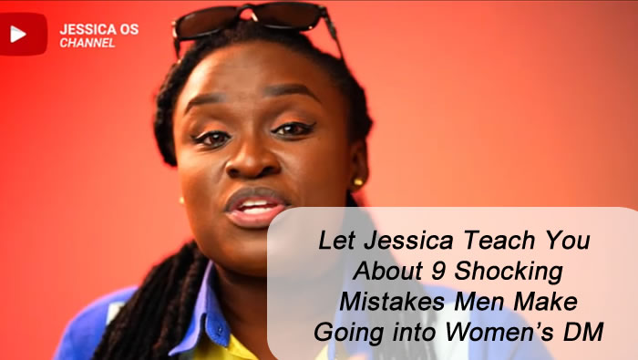 Let Jessica Teach You About 9 Shocking Mistakes Men Make Going into Women's DM