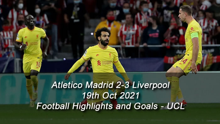 Atletico Madrid 2-3 Liverpool - 19th Oct 2021 - Football Highlights and Goals - UCL