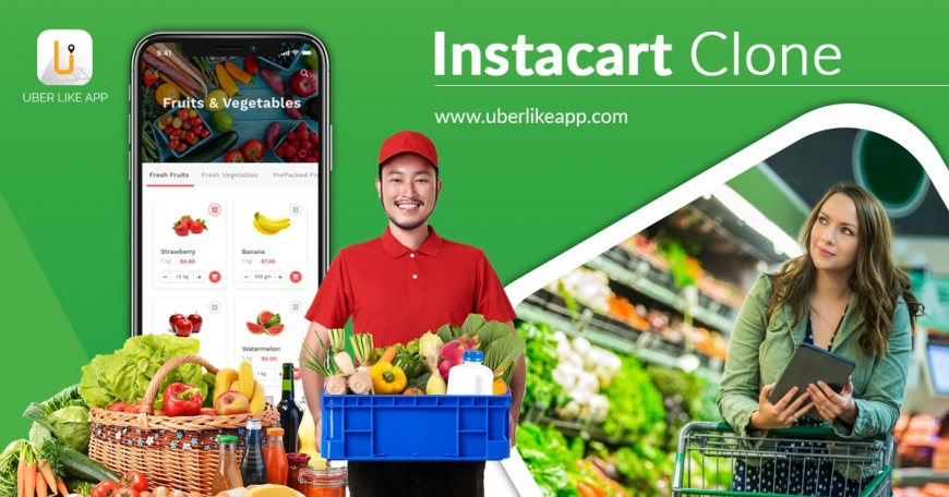 Uplift your grocery business with the Instacart clone script for maximum benefits