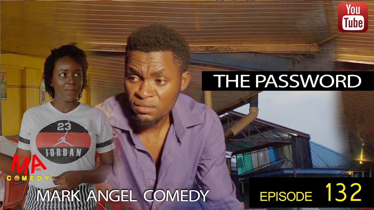 Mark angel comedy titled PASSWORD