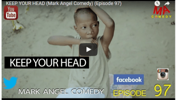 KEEP YOUR HEAD Mark Angel Comedy Episode 97